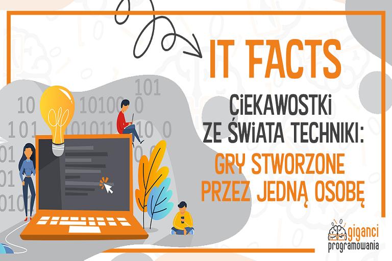 IT-Facts - niesamowite gry stworzone przez jedną osobę