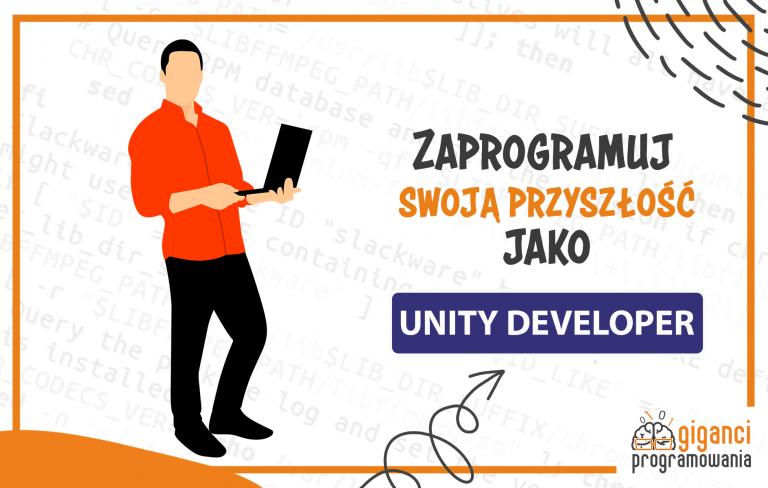 Unity Developer - poznajcie gamingowy zawód przyszłości!